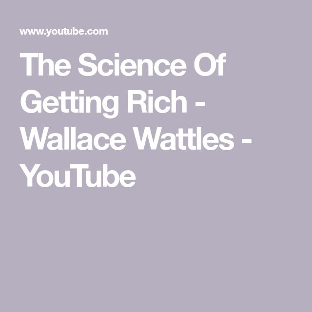 The Science Of Getting Rich - Wallace Wattles - YouTube