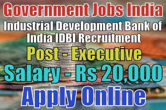 Industrial Development Bank of India IDBI Recruitment 2018