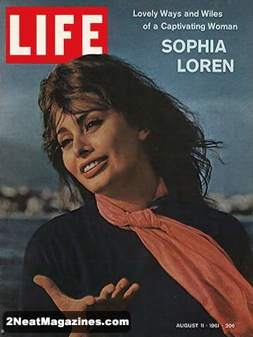 Life Magazine August 11, 1961 : Cover - Sophia Loren - photo essay by Alfred Eisenstaedt and article.