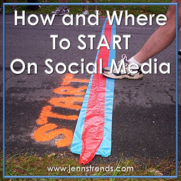 How and Where to Start on Social Media