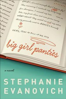 Big Girl Panties by Stephanie Evanovich....definitely going to have to read over and over :)