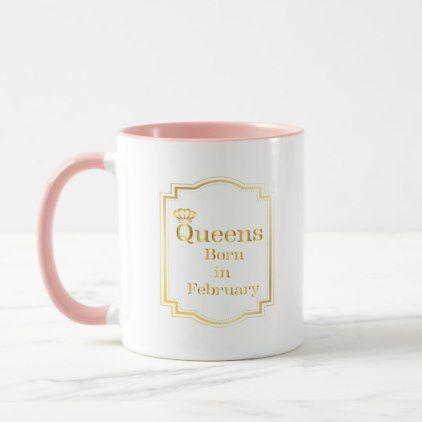 Queens Born In February Birthday Gif Apparel Mug - birthday diy gift present custom ideas