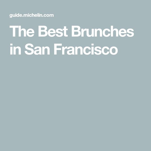 The Best Brunches in San Francisco