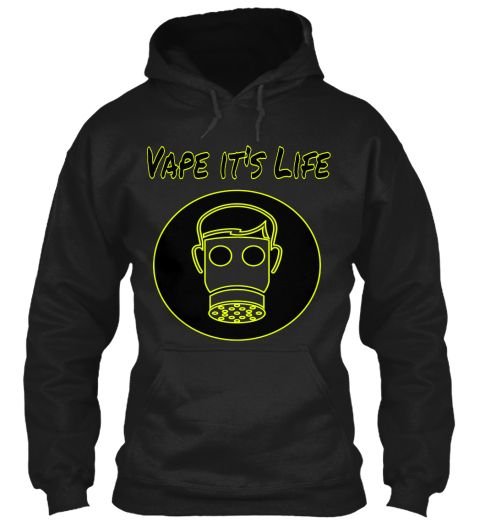 Vape It's Life Black Sweatshirt Front