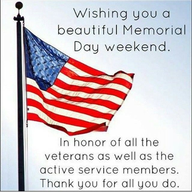 Wishing You A Beautiful Memorial Day Weekend Quote Memorial Day Quotes Happy Memorial Day Quotes Memorial Day Pictures