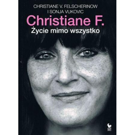Życie mimo wszystko to niezwykła biografia Christiane F., najsłynniejszej ćpunki świata. 35 lat po ukazaniu się My, dzieci z dworca ZOO, książki i jej ekranizacji,