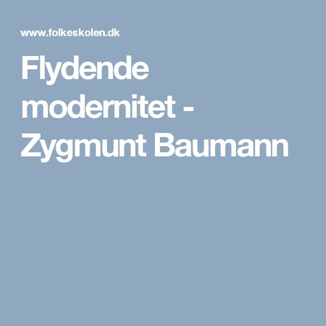 Flydende modernitet - Zygmunt Baumann