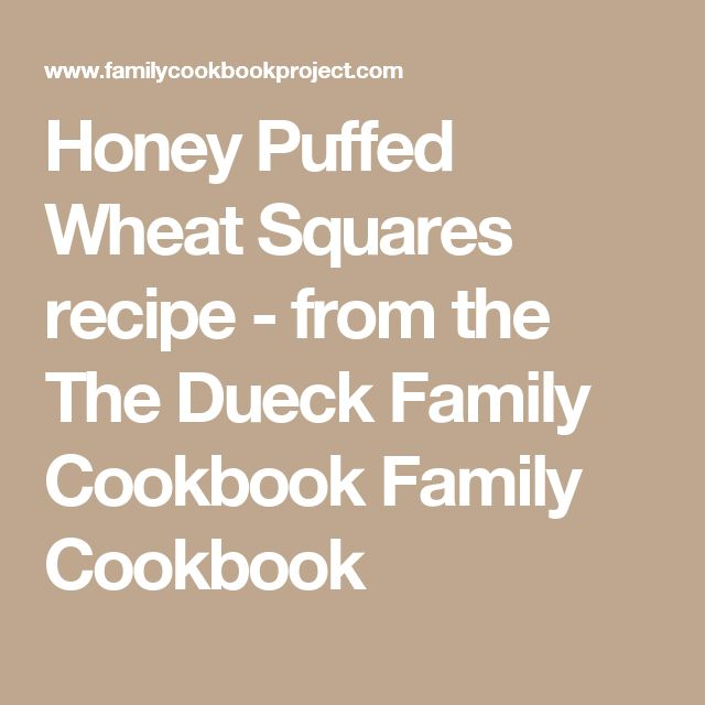 Honey Puffed Wheat Squares recipe - from the The Dueck Family Cookbook Family Cookbook