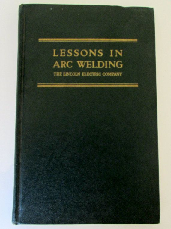 Vintage Lessons in Arc Welding book 1943 by nanascottagehouse