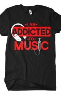Addicted to Music T-Shirt - Bryan Stars T-Shirts - Online Store on District Lines