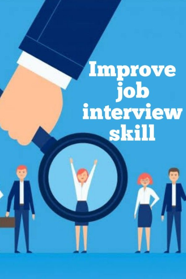 Improve Job Interview Skill In 2021 Interview Skills Job Interview Skills