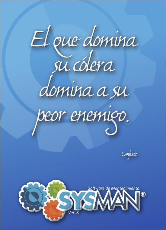 El que domina su cólera, domina a su enemigo. @SysManInsolca www.facebook.com/SysManSoftwareInsolca www.insolca.com/sysman  www.sysmaninsolca.blogspot.com #SysManSoftwareInsolca
