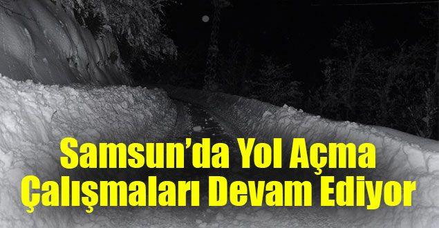 <p>Samsun'da etkili olan kar yağışları sebebiyle birçok mahallenin yolları kapalı kalmıştı. Belediye ve karayolları ekiplerinin yapmış olduğu çalışmalar sonucunda kapanan yolların birçoğu tekrar açıldı. Kapalı kalan yollarda ise halen çalışmalar devam ediyor.</p>