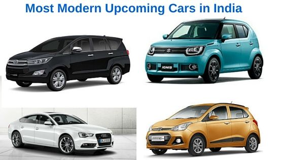 Most Modern Upcoming Cars in India Are you looking to purchase a new-generation car? Here is the list of most modern upcoming cars in India. The best and new SUVs, sedans, diesel vehicles and hatchbacks covered with the details and which will help the customer to choose the right one.