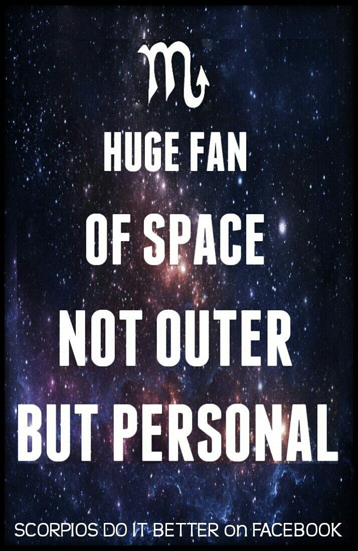 Huge fan of space... Not outer but personal haha #scorpio