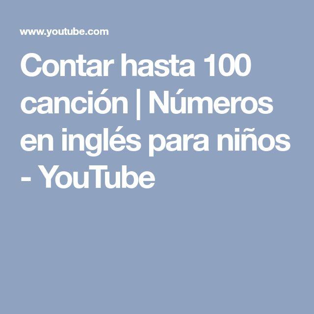 Contar hasta 100 canción | Números en inglés para niños - YouTube