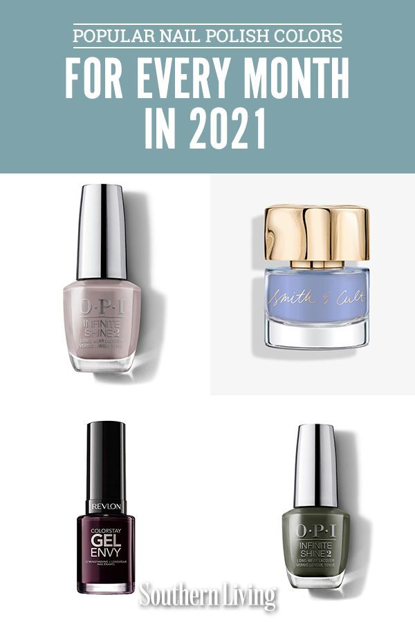 The Prettiest Nail Polish Colors For Every Month Of 2021 In 2021 Pretty Nail Polish Colors Nail Polish Popular Nail Colors