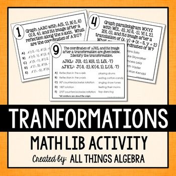Transformations Math Lib Activity {Reflections, Translations, Rotations, Dilations}In this activity, students will practice graphing transformations, including reflections, translations, rotations, and dilations. A worksheet is provided for them to graph both the preimage and image in order to determine the ordered pair(s).