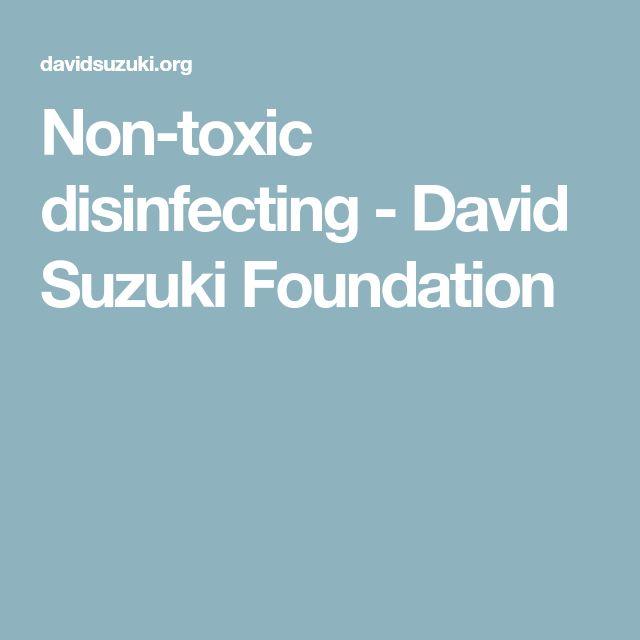 Non-toxic disinfecting - David Suzuki Foundation