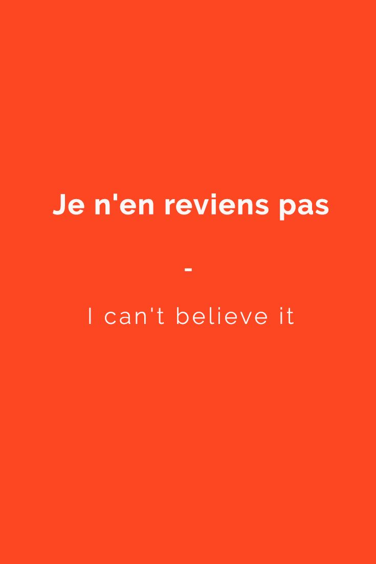 Je n'en reviens pas - I can't believe it. | For a complete list of useful French phrases, get your copy of this essential French phrasebook. 1400+ essential French Phrases and Expressions to Build Your Confidence in Speaking French. Get it now at https://store.talkinfrench.com/product/french-phrasebook-the-essential/