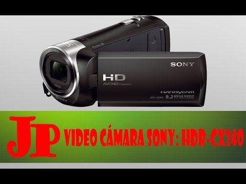 Video Cámara Sony: HDR-CX240 unboxing español