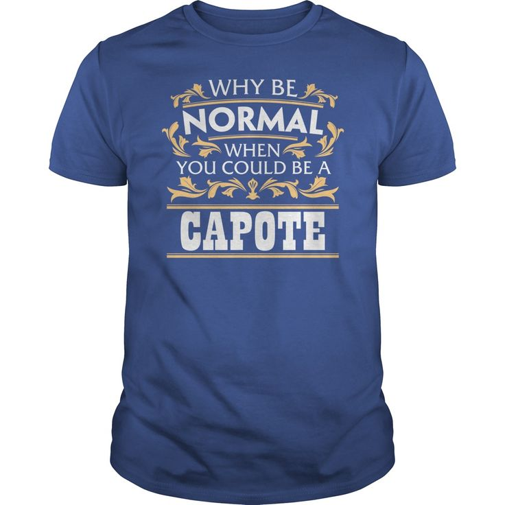 CAPOTE Funny Tshirt #gift #ideas #Popular #Everything #Videos #Shop #Animals #pets #Architecture #Art #Cars #motorcycles #Celebrities #DIY #crafts #Design #Education #Entertainment #Food #drink #Gardening #Geek #Hair #beauty #Health #fitness #History #Holidays #events #Home decor #Humor #Illustrations #posters #Kids #parenting #Men #Outdoors #Photography #Products #Quotes #Science #nature #Sports #Tattoos #Technology #Travel #Weddings #Women