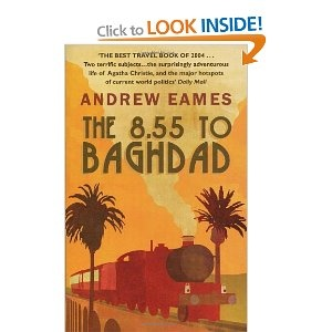 Andrew Eames' 8.55 to Baghdad, following Agatha Christie's solo journey on the Orient Express & Taurus Express.. all the way to Iraq > great read for history and travel lovers.