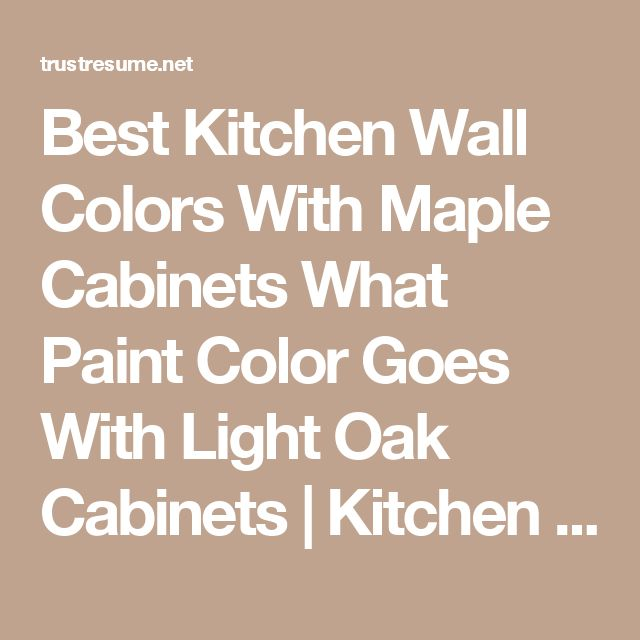 Best Of Kitchen Colors With Light Oak Cabinets Image