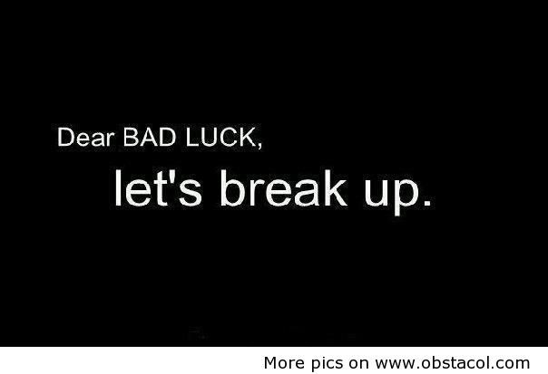 Dear bad luck | Funny Pictures, Funny Images, Funny QuotesFunny Pictures, Funny Images, Funny Quotes – Just a funny website