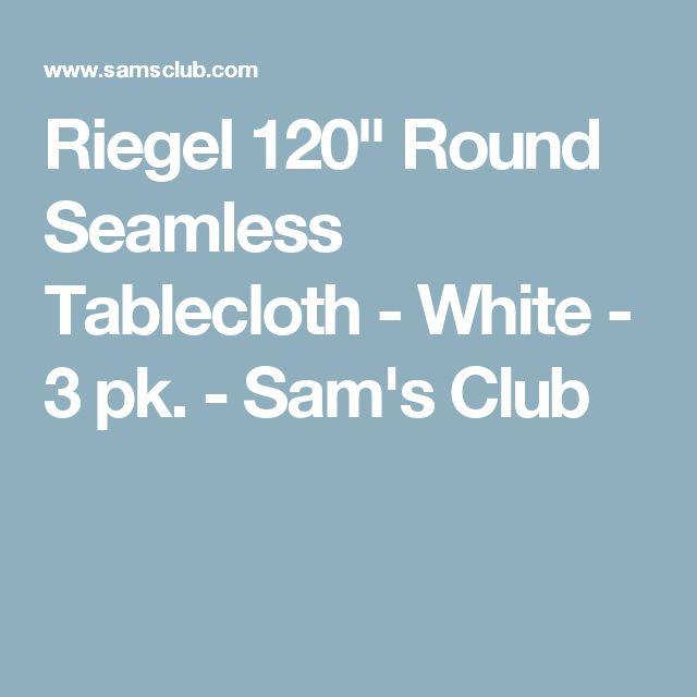 "Riegel 120"" Round Seamless Tablecloth - White - 3 pk. - Sam's Club"