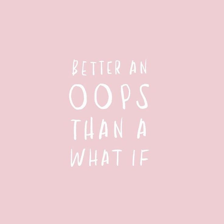 Better an oops, then a what if