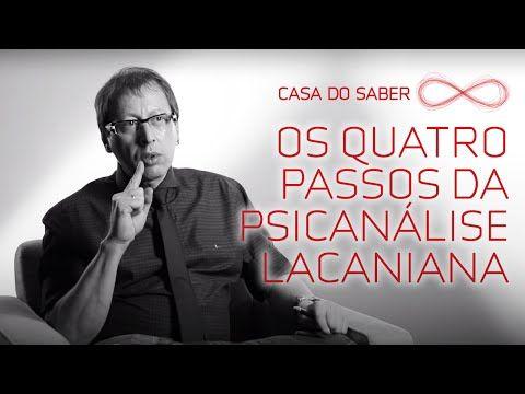 Os quatro passos da psicanálise lacaniana | Welson Barbato - YouTube