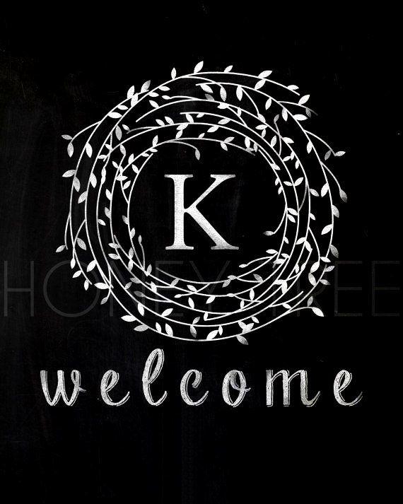Chalkboard art #quote DIY #crafts ToniK ⊱CհαƖҜ ℒЇℕ℮⊰ Welcome K monogram