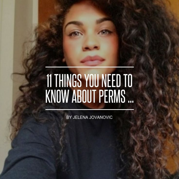 11 #Things You Need to Know about Perms ...