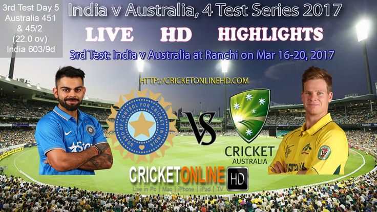#IndVsAus 3rd Test: at Ranchi Day-5,  Australia 451 & 48/2 (24.0 ov) India 603/9d  Watch It #LIVE on #HD at http://cricketonlinehd.com/  #HIGHLIGHTS #CRICKET