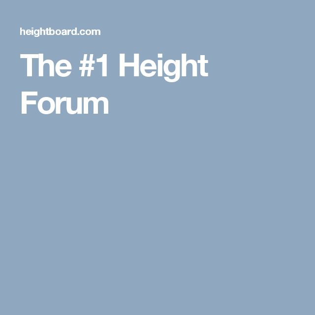 The #1 Height Forum