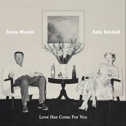 "Steve Martin's banjo melds well with Edie Brickell on ""Love Has Come for You."""
