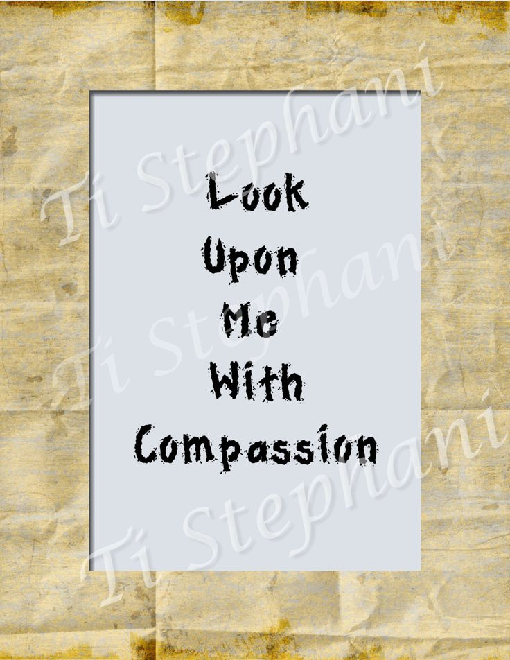 Look Upon Me With Compassion, Inspirational Wall Art, INSTANT DOWNLOAD, Motivations, Printable, Office Art, Digital Art, Special Gift Items by TiStephani on Etsy
