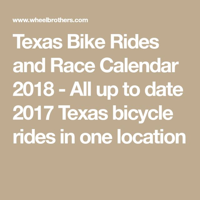 Texas Bike Rides and Race Calendar 2018 - All up to date 2017 Texas bicycle rides in one location