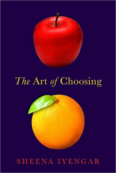 The Art of Choosing / Sheena Iyengar
