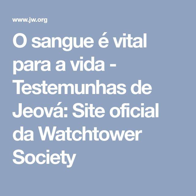O sangue é vital para a vida - Testemunhas de Jeová: Site oficial da Watchtower Society