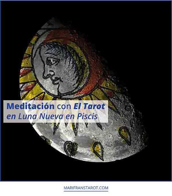 Meditación con el Tarot en Luna Nueva en Piscis  Eclipse solar y Luna Nueva  Este mes es tiempo de eclipses de Luna y de Sol, además de los ciclos lunares.  Entre hoy y mañana se da el eclipse de Sol, no visualizable desde España. Mañana día 9 de marzo, el fenómeno del eclipse se unirá al de La Luna Nueva en Piscis (exactamente a las 2:52 hora peninsular). El 23 de este mismo mes, ocurrirá un eclipse penumbral de Luna, y La Luna Llena en Virgo http://wp.me/p6PrBA-vE