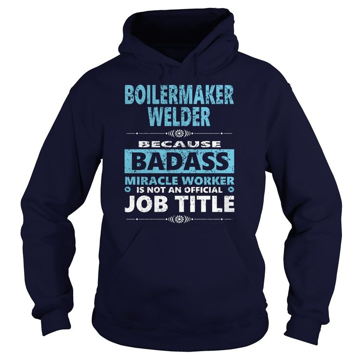 BOILERMAKER WELDER JOBS TSHIRT GUYS LADIES YOUTH TEE HOODIE SWEAT SHIRT VNECK UNISEX