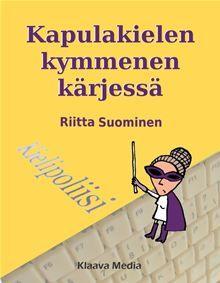 Edellinen Kapulakielen kymmenen kärjessä –opas oli niin suosittu, että painoksen loputtua kirja varastettiin jopa Kuntaliiton kirjastosta. Moniko kielenhuollon opas on…  read more at Kobo.