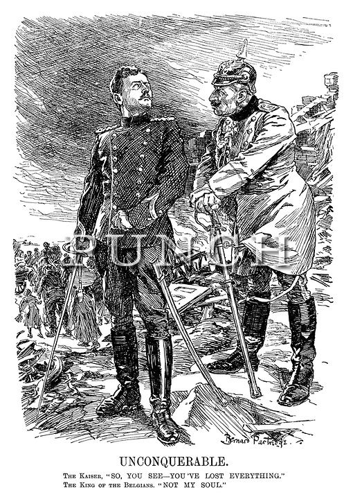 """Unconquerable. The Kaiser, so, you see - you've lost everything."""" The King of the Belgians. """"Not my soul."""" Cartoon by Bernard Partridge from PUNCH magazine, 1914."""