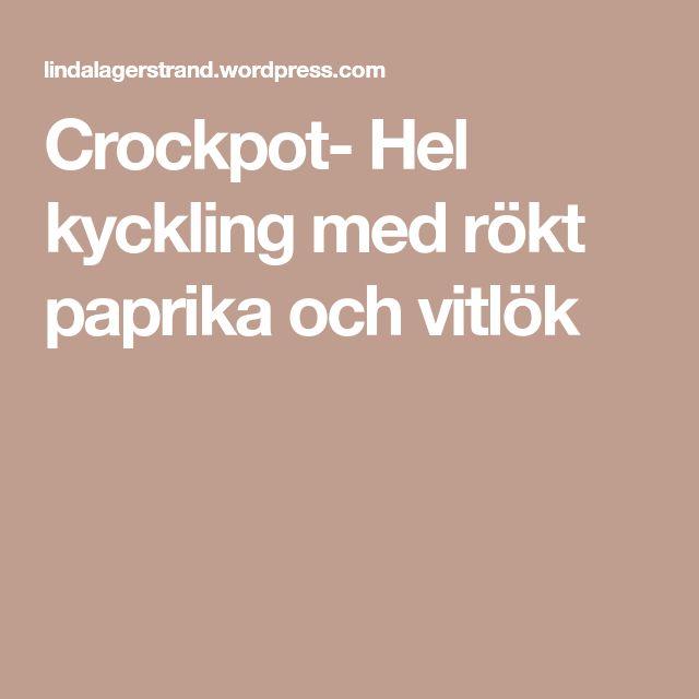 Crockpot- Hel kyckling med rökt paprika och vitlök