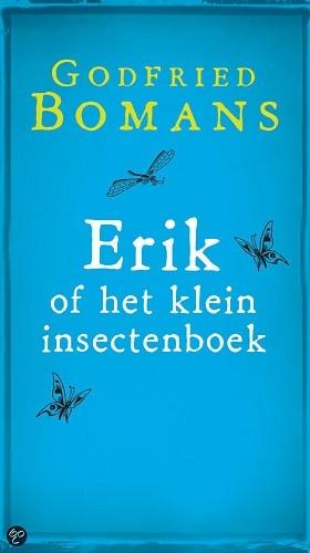 Erik of het klein insectenboek van Bomans; krijg al zin om het opnieuw te lezen, prachtig!