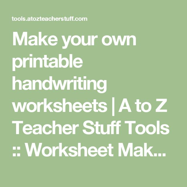 Worksheets Make Your Own Printable Worksheets 17 best ideas about handwriting worksheet maker 2017 on pinterest make your own printable worksheets a to z teacher stuff tools worksheet