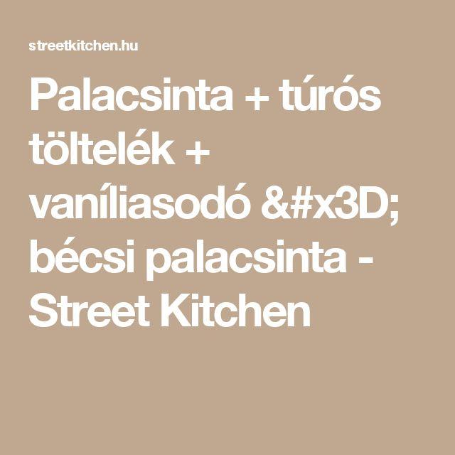 Palacsinta + túrós töltelék + vaníliasodó = bécsi palacsinta - Street Kitchen