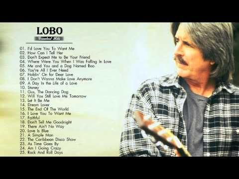 The Best of Lobo    Lobo's Greatest Hits (Full Album)I do not own anything of This....Video Clip!! - YouTube